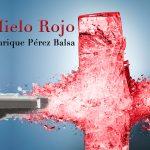 HIELO ROJO de Enrique Pérez Balsa – IV Antología Solo Novela Negra