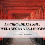 Novela negra a la japonesa por Alejandro Moreno