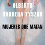 Mujeres que matan de Alberto Barrera Tyszka por Txema Arinas
