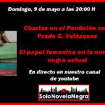 Directo en youtube con Prado G. Velázquez, El papel de la mujer en la novela negra actual