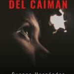 Las lágrimas del Caimán de Susana Hernández por Antonio Parra