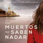 LOS MUERTOS NO SABEN NADAR de Ana Lena Rivera por Antonio Parra